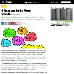 4 Reasons to Be More Visual