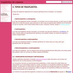 4. TIPOS DE TRASPLANTES. - trasplantes de organos
