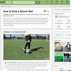 4 Ways to Kick a Soccer Ball