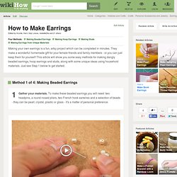 4 Ways to Make Earrings