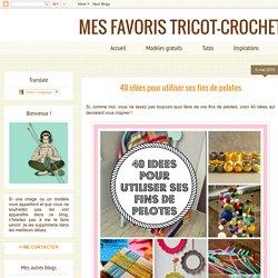 MES FAVORIS TRICOT-CROCHET: 40 idées pour utiliser ses fins de pelotes