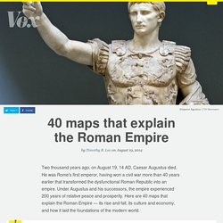 40 maps that explain the Roman Empire