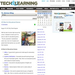 - 40 Sites for Educational Games