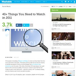 40+ Things You Need to Watch in 2011