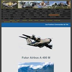 A 400 M - Les Fusiliers Commandos de l'Air