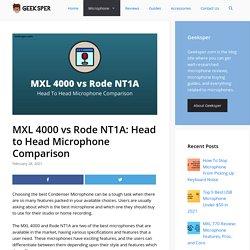 MXL 4000 vs Rode NT1A: Head to Head Microphone Comparison