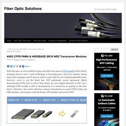 400G CFP8 PAM4 & 400GBASE-SR16 NRZ Transceiver Modules - Fiber Optic Solutions