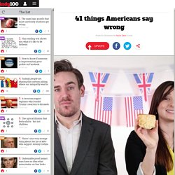 41 things Americans say wrong