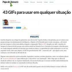 43 GIFs para usar em qualquer situação
