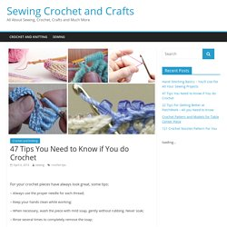 47 Tips You Need to Know if You do Crochet