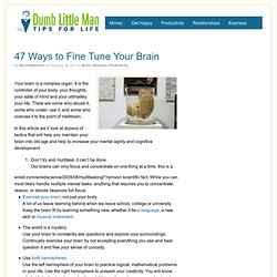 47 Ways to Fine Tune Your Brain