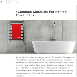 4Common Materials For Heated Towel Rails: The Heating Company