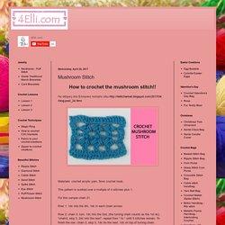 4Elli.com: Mushroom Stitch