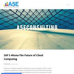 SAP S 4Hana-The Future of Cloud Computing
