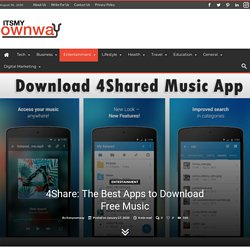 4Share: The Best Apps to Download Free Music-ItsMyOwnWay