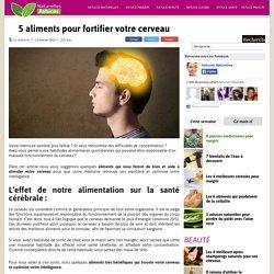 5 aliments pour fortifier votre cerveau