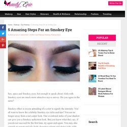 5 Amazing Steps For an Smokey Eye