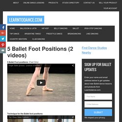 5 Ballet Foot Positions - Ballet positions with videos