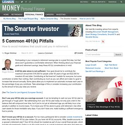 5 Common 401(k) Pitfalls - The Smarter Investor