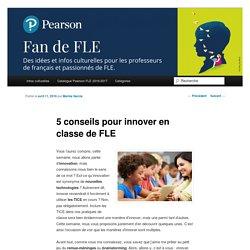 5 conseils pour innover en classe de FLE