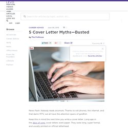 5 Cover Letter Myths—Busted