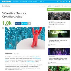 5 Creative Uses for Crowdsourcing