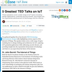 5 Greatest TED Talks on IoT - DZone IoT