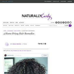 5 Home Frizzy Hair Remedies