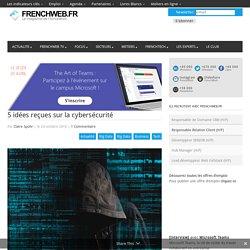 5 idées reçues sur la cybersécurité