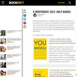 5 Irreverent Self-Help Books