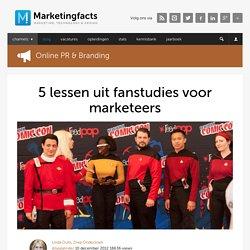 5 lessen uit fanstudies voor marketeers