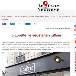 5 Lorette, le végétarien raffiné