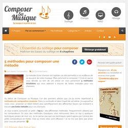 5 méthodes pour composer une mélodie