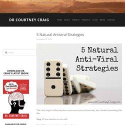 5 Natural Antiviral Strategies — Dr Courtney Craig