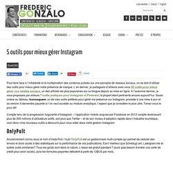 5 outils pour mieux gérer Instagram