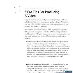 5 Pro Tips For Producing A Video