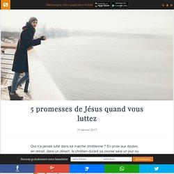 5 promesses de Jésus quand vous luttez