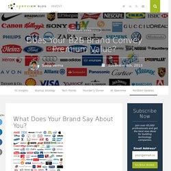 5 Qualities of Premium B2B Brands