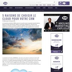 5 raisons de choisir le cloud pour votre CRM