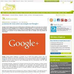 5 raisons de vous créer un compte sur Google+