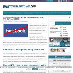 5 Raisons pour que votre entreprise ne soit pas sur Facebook