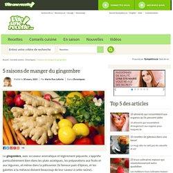 5 raisons de manger du gingembre