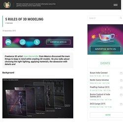 Juan Hernandez - 5 Rules of 3D Modeling