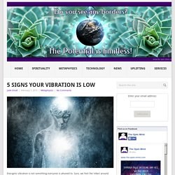 5 Signs Your Vibration Is Low