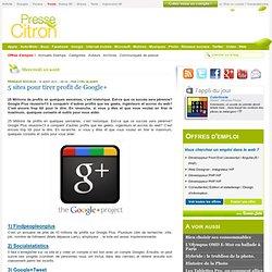 5 sites pour tirer profit de Google+