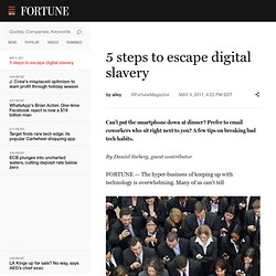 5 steps to escape digital slavery