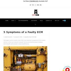 5 Symptoms of a Faulty ECM