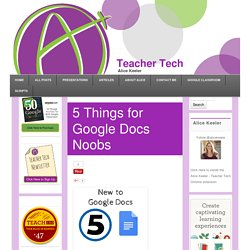 5 Things for Google Docs Noobs