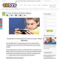 5 Tips to Raise Children Better