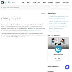 5 Trending Dating Apps